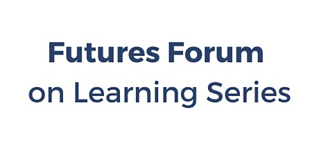 Futures Forum on Learning Series tickets