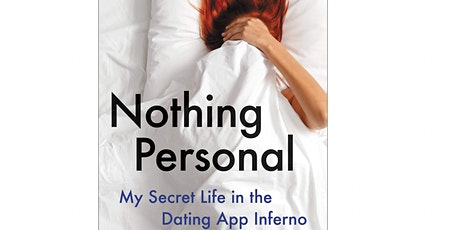 Culture + Tech Book Club, Nothing Personal. My Secret life in the dating... boletos
