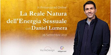 La Reale Natura dell'Energia Sessuale | Daniel Lumera | Presenza ed Online biglietti