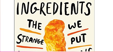Culture + Tech Book Club, Ingredients the strange chemistry of what we... tickets