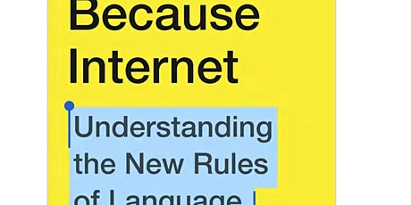 Culture + Tech book club: Because Internet: understand the new rules of .. tickets