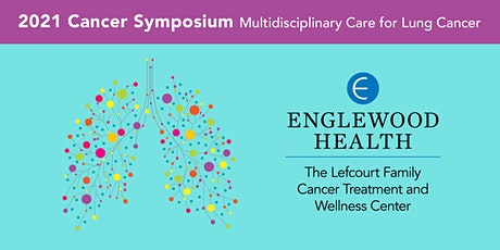 2021 Cancer Symposium: Multidisciplinary Care for Lung Cancer tickets