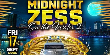 """MIDNIGHT ZESS ON THE WATER 2 """"THE LAST LAP"""" tickets"""
