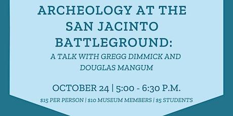 Archeology at the San Jacinto Battleground tickets