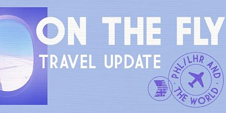 On the Fly Travel Update: PHL/LHR & The World tickets