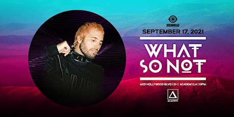 What So Not tickets