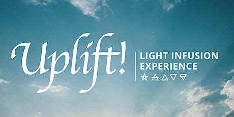 UPLIFT! Light Infusion Experience tickets