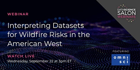 [Webinar] Interpreting Datasets for Wildfire Risks in the American West tickets