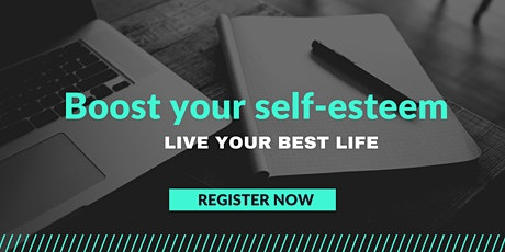Boost Your Self-Esteem: Live Your Best Life tickets