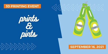 Prints & Pints - A FREE 3D Printing Event tickets