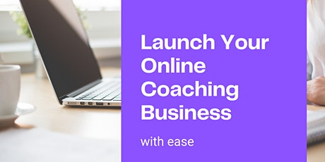 [Webinar] How to Launch An Online Coaching Business With Ease tickets