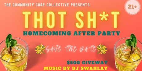 THOT Sh*t: Homecoming After Party tickets
