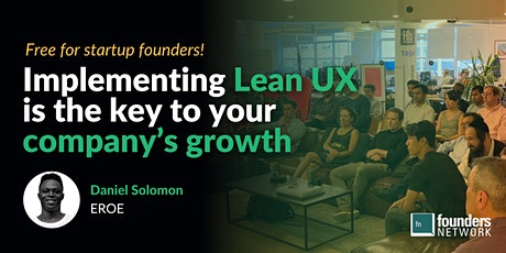 Implementing Lean UX Is Key to Your Company's Growth with Daniel Solomon tickets