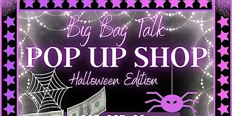 """""""BIG BAG TALK"""" Pop Up Shop tickets"""