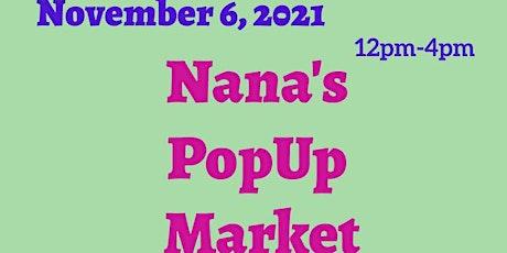 Nana's PopUp Market Vendors tickets