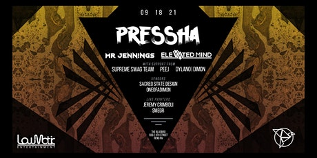 Pressha Presented By LowMatic Entertainment and  T tickets