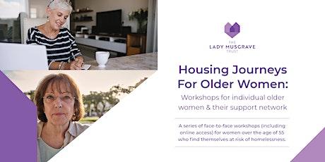 Housing Journeys For Older Women: Online Workshop tickets