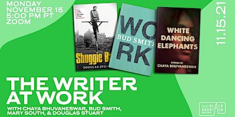 Writer at Work w/ Chaya Bhuvaneswar, Bud Smith, Mary South, Douglas Stuart tickets