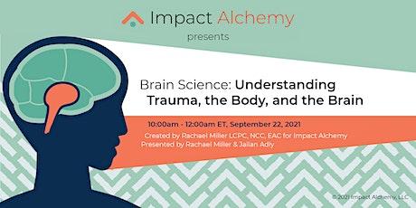 Brain Science: Understanding Trauma, the Body, and the Brain tickets