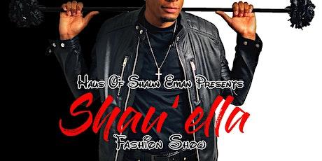 """Haus Of Shaun Eman presents """"SHAU'ELLA"""" Fashion Show tickets"""