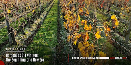Great Wines of the World Masterclass: Bordeaux 2014 Vintage Tasting tickets