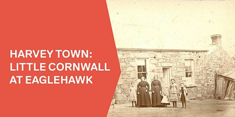 Harvey Town: Little Cornwall at Eaglehawk tickets