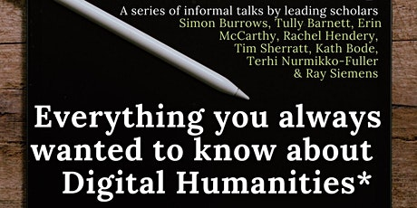 Everything You Always Wanted To Know About Digital Humanities tickets