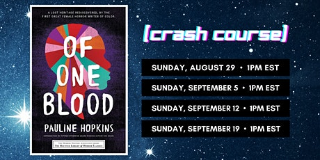 [SISTAH SCIFI CRASH COURSE]: Of One Blood by Pauline Hopkins tickets