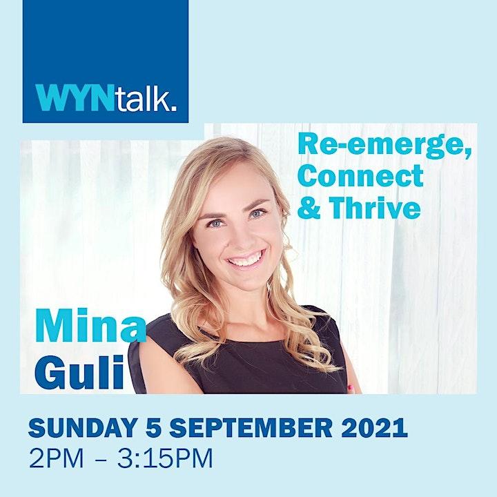 WynTalk2021 - Re-emerge, Connect & Thrive with Mina Guli image