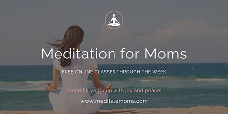Free Online Guided Meditation Session for Moms tickets