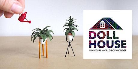 Doll House: Miniature Worlds of Wonder  (September-October) tickets