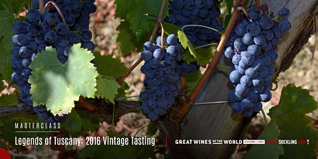 Great Wines of the World Masterclass: Legends of Tuscany - 2016 Vintage tickets
