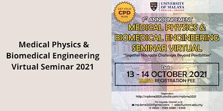 Medical Physics & Biomedical Engineering Virtual Seminar 2021 tickets