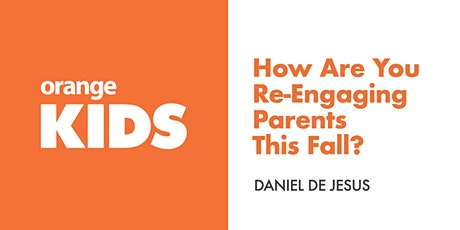 Leader Roundtable: How Are You Re-Engaging Parents This Fall? tickets