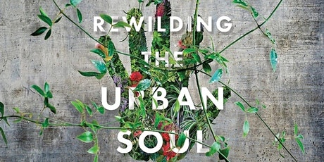 Rewilding the Urban Soul by Claire Dunn  - Bendigo Book Launch tickets