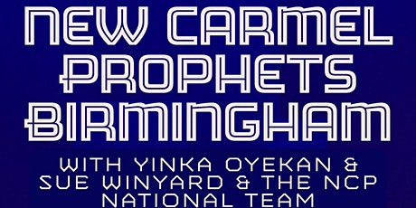 The Launch of NewCarmel Prophetic Hubs in Birmingham tickets