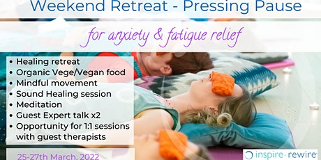 Pressing Pause - for anxiety & fatigue relief 2022 tickets