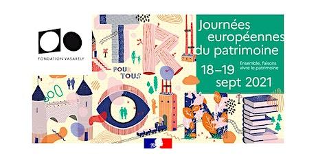 Journées du patrimoine à la Fondation Vasarely - Samedi 18 septembre 2021 billets