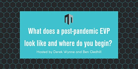 What does a post-pandemic EVP look like and where do you begin? billets