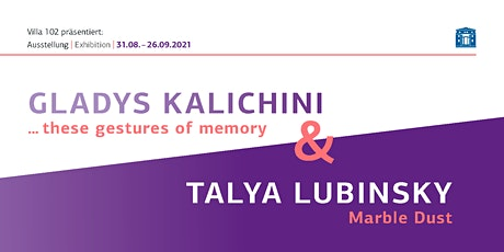 Kunstführung / Ausstellung Gladys Kalichini & Talya Lubinsky / Villa 102 Tickets