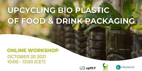 UPCYCLING BIO PLASTIC OF FOOD & DRINK PACKAGING tickets