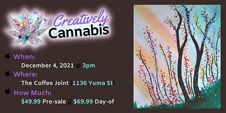 Creatively Cannabis: Tokes & Brushstrokes 3PM @ The Coffee Joint (12/4/21) tickets