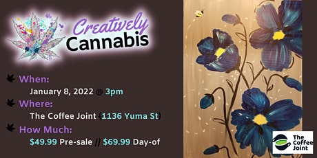 Creatively Cannabis: Tokes & Brushstrokes 3PM @ The Coffee Joint (1/8/22) tickets