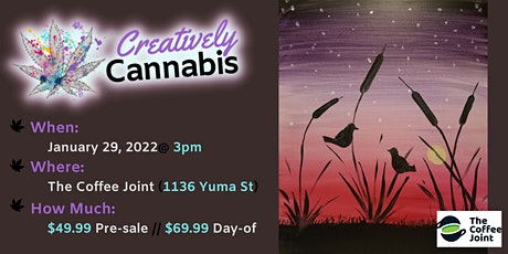 Creatively Cannabis: Tokes & Brushstrokes 3PM @ The Coffee Joint (1/29/22) tickets