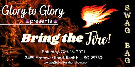 SWAG BAG VENDORS Bring The Fire! G2G Fantasy Hair Show & Gospel Explosion tickets