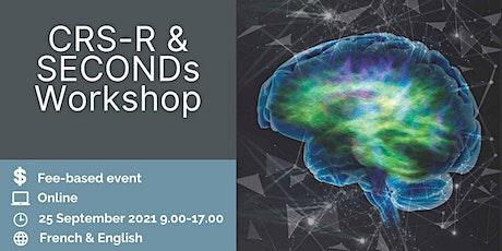 CRS-R & SECONDs Online Workshop 2021 billets