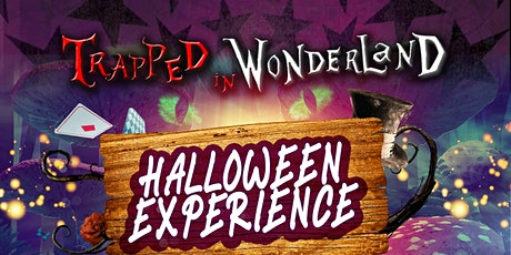 TRAPPED IN WONDERLAND HALLOWEEN EXPERIENCE tickets