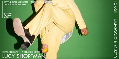 """Cluster Photography Solo Exhibition by Lucy Shortman """"Retail Therapy"""" tickets"""