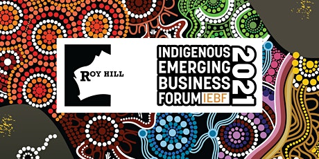 Roy Hill Indigenous Emerging Business Forum 2021 tickets