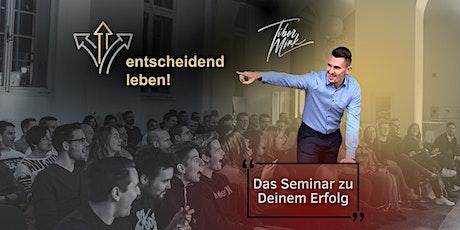 entscheidend leben! - Das Seminar zu deinem Erfolg Tickets